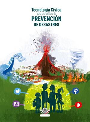 """""""Tecnología Cívica para una cultura de prevención de desastres"""""""